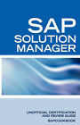 SAP Solution Manager Interview Questions: SAP Solution Manager Certification Review by Terry Sanchez-Clark (Paperback / softback, 2008)