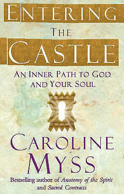 1 of 1 - Entering the Castle: An Inner Path to God and Your Soul by Caroline M. Myss (Pap