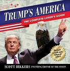 Trump's America: The Complete Loser's Guide by Scott Dikkers (Paperback / softback, 2016)