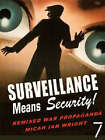 Surveillance Means Security: Remixed War Propaganda by Micah Ian Wright (Paperback, 2006)