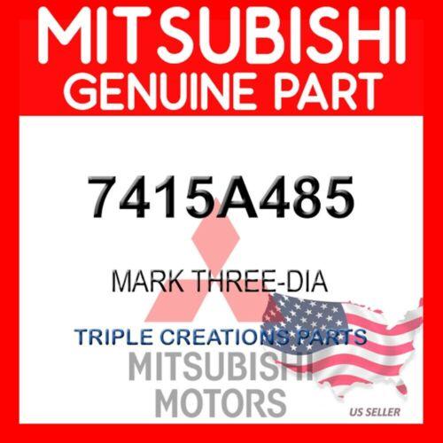 Genuine OEM Mitsubishi 7415A485 MARK THREE-DIA