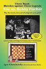 Chess Exam: Matches Against Legends - You Vs. Fischer by Igor Khmelnitsky (Paperback, 2009)