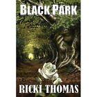 Black Park by Ricki Thomas (Paperback / softback, 2013)