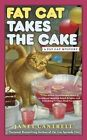 Fat Cat Takes the Cake: A Fat Cat Mystery by Janet Cantrell (Paperback, 2016)