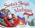 Santa's Sleigh Is on Its Way to Michigan: A Christmas Adventure by Eric James (Hardback, 2015)
