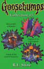 Goosebumps Collection 15: No. 15:  How to Kill a Monster ,  Legend of the Lost Legend ,  Attack of the Jack-o'-Lanterns by R. L. Stine (Paperback, 1999)