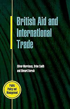 British Aid and International Trade : Aid Policy Making, 1979-89-ExLibrary