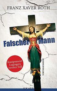 Falscher-Mann-von-Franz-Xaver-Roth-2013-Klappenbroschur