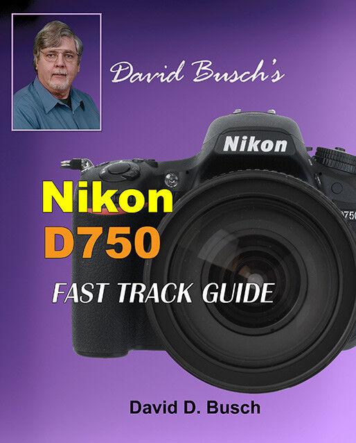 David Busch's Nikon D750 Fast Track Guide Ship