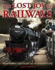 The Lost Joy of Railways: A Nostalgic Journey Back to the Golden Age of Trainspotting by Julian Holland (Hardback, 2009)