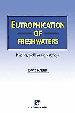 Eutrophication of Fresh Waters by Harper, David M.
