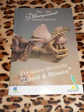 """CATALOGUE EXPO - 1944-2004 - exposition itinérante """"Liberté & Mémoire"""""""
