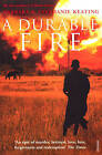 A Durable Fire by Barbara Keating, Stephanie Keating (Paperback, 2007)