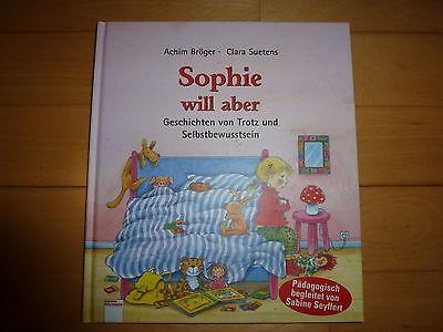 """""""sophie Will Aber"""" Hardcover Wie Neu"""