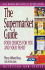 The Supermarket Guide: Food Choices for You and Your Family by ADA (American Dietetic Association), Mary Abbott Hess (Paperback, 1997)