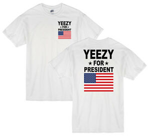 e81ecbdc Yeezy For President T-Shirt front and back print kanye west yeezus ...