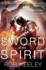 The Sword of the Spirit by Rob Keeley (Paperback, 2016)