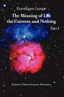 The Meaning of Life, the Universe, and Nothing - Part I by Kuenftigen Leuten (Paperback, 2011)