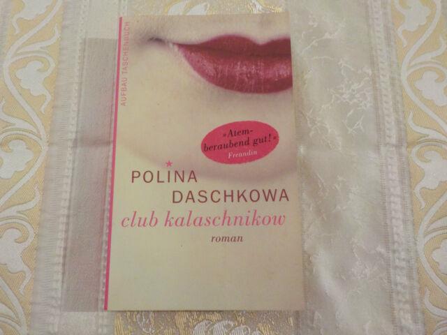 Club Kalaschnikow, Polina Daschkowa,Aufbau Taschenbuch Verlag,2003,9783746619804