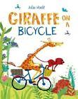 Giraffe on a Bicycle by Julia Woolf (Hardback, 2016)