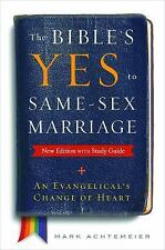 The Bible's Yes to Same-Sex Marriage: New Edition with Study Guide : An...