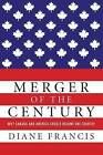 Merger of the Century: Why Canada and America Should Become One Country by Diane Francis (Hardback, 2013)