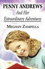 Penny Andrews and Her Extraordinary Adventures by Meghan Zampella (Paperback / softback, 2010)