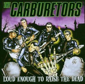 The-Carburetors-Loud-Enough-To-Raise-The-Dead-CD-2006-New