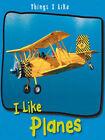 I Like Planes by Angela Aylmore (Hardback, 2007)