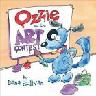 Ozzie and the Art Contest by Dana Sullivan (Hardback, 2013)