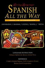 Living Language  Spanish All the Way Manual: Learn at Home or On the Go (The L..