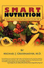 Smart Nutrition: How to Feel Great and Live to Be 100 by Michael J Grusenmeyer M D (Paperback / softback, 2010)
