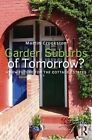 Garden Suburbs of Tomorrow?: A New Future of Cottage Estates by Martin Crookston (Hardback, 2013)