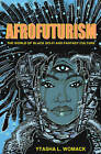 Afrofuturism: The World of Black Sci-Fi and Fantasy Culture by Ytasha L. Womack (Paperback, 2013)