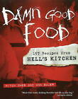 Damn Good Food: 157 Recipes from Hell's Kitchen by Ann Bauer, Mitch Omer (Hardback, 2009)