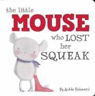 Little Mouse Who Lost Her Squeak by Five Mile (Hardback, 2014)