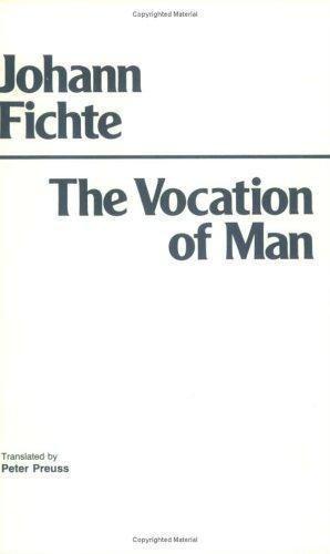 Vocation of Man, Hardcover by Fichte, Johann Gottlieb; Preuss, Peter, Brand N...