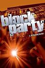 Block Party by Al-Saadiq Banks (2003, Paperback)