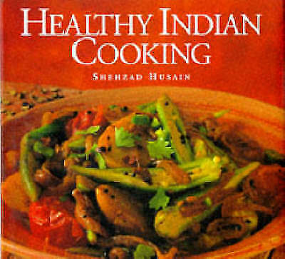 """""""AS NEW"""" Husain, Shehzad, Healthy Indian Cooking, Hardcover Book"""