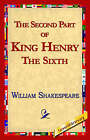 The Second Part of King Henry the Sixth by William Shakespeare (Hardback, 2005)