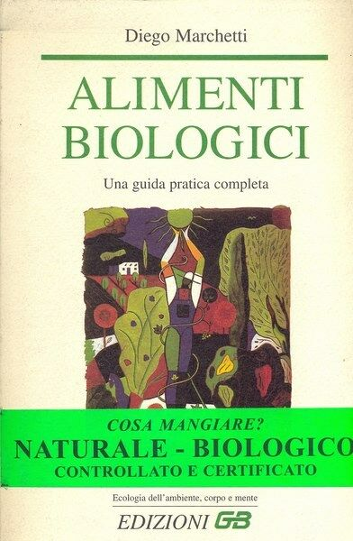 ALIMENTI BIOLOGICI DIEGO MARCHETTI GB ED. CUCINA/VINO D309