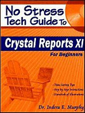 No Stress Tech Guide to Crystal Reports XI for Beginners-ExLibrary