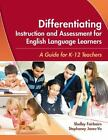 Differentiating Instruction and Assessment for English Language Learners : A Guide for K - 12 Teachers by Shelley Fairbairn and Stephaney Jones-Vo (2010, Paperback)