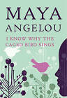 I Know Why the Caged Bird Sings by Maya Angelou (Paperback / softback)