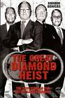 The Great Diamond Heist: The Incredible True Story of the Hatton Garden Robbery by Gordon Bowers (Paperback, 2016)