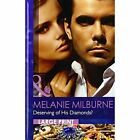 Deserving of His Diamonds? by Melanie Milburne (Hardback, 2012)