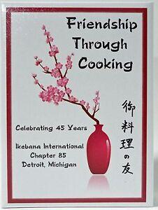 NEW-COOKBOOK-IKEBANA-FRIENDSHIP-600-RECIPES-AMERICAN-JAPANESE-amp-OTHER-ETHNIC