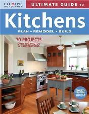 Ultimate Guide to Kitchens: Plan, Remodel, Build (Ultimate Guide To... (Creative