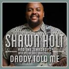 Daddy Told Me von Shawn And The Teardrops Holt (2013)