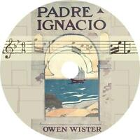 Padre Ignacio, Or The Song Of Temptation By Owen Wister Audiobook On 4 Audio Cds